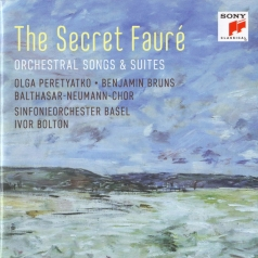 Gabriel Faure (Габриэль Форе): The Secret Faure: Orchestral Songs & Suites