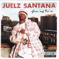 Juelz Santana (ЛаРон Луис Джеймс): From Me To U
