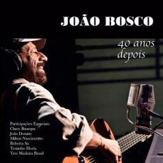 Joao Bosco (Джоао Боско): 40 Anos Depois