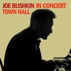 Joe Bushkin (Джо Бушкин): Joe Bushkin In Concert Town Hall