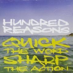 Hundred Reasons (Хундред Реасонс): Quick The Word Sharp The Action