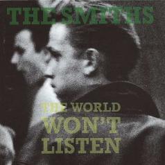 The Smiths (Зе Смитс): The World Won'T Listen