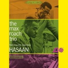 Max Roach (Макс Роуч): The Max Roach Trio feat. The Legendary Hasaan Ibn Ali