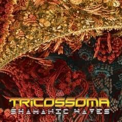 Tricossoma: Shamanic Waves
