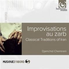 Djamchid Chemirani (Дямчид Чемирани): Improvisations Au Zarb: Classical Traditions Of Iran/Chemirani Djamchid