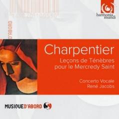 Concerto Vocale (Концерто Вокале): Charpentier/Lecons De Tenebres Mercredy/Concerto Vocale, Rene Jacobs