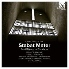 Carolyn Sampson: Poulenc / Stabat Mater. Sept Repons Des Tenebres/Carolyn Sampson/Cappella Amsterdam/Estonian National Choir & Symphony Orchestra/Daniel Reuss