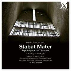 Carolyn Sampson: Poulenc / Stabat Mater. Sept Repons Des Tenebres/Carolyn Sampson/Cappella Amsterdam/Estonian National Choir & Symphony Orchestra/Daniel Reuss