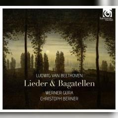 Werner Gura: Beethoven / Lieder & Bagatellen Op.126/W.Gura, C.Berner