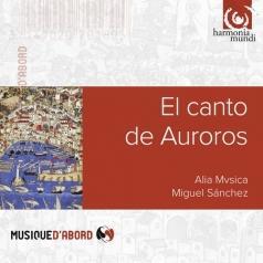 Alia Mvsica (Алия Мвсица): El Canto De Auroros/Alia Musica, Miguel Sanchez