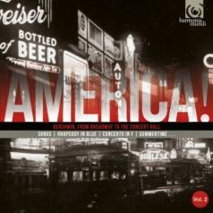 America! / Gershwin From Broadway To The Concert Hall
