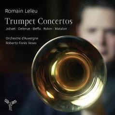 Orchestre d'Auvergne (Оркестр Де Адвентюр): Trumpet Concertos: Beffa, Jolivet, Delerue, Robin/Romain Leleu, Orchestre D'Auvergne