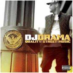 DJ Drama: Quality Street Music