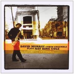 "David Murray (Дэйв Мюррей): Plays Nat King Cole ""En Espanol"""