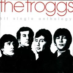 The Troggs (Зе Троггс): Hit Single Anthology