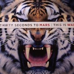 Thirty Seconds To Mars (30 секунд до Марса): This Is War