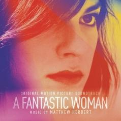 Matthew Herbert (Мэтью Херберт): A Fantastic Woman (Ost)