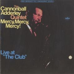 Cannonball Adderley (Кэннонболл Эддерли): Mercy, Mercy, Mercy! Live At The Club
