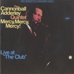 Cannonball Adderley (Кэннонболл Эддерли): Mercy, Mercy, Mercy! Live At The Club