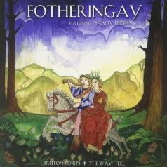 Fotheringay: Bruton Town/ The Way I Feel