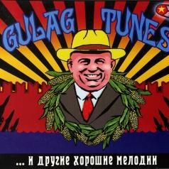 Gulag Tunes (Гулаг Тюнс): И Другие Хорошие Мелодии