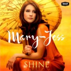 Mary-Jess (Мэри-Джесс): Shine