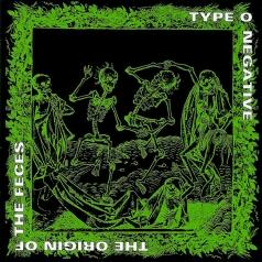 Type O Negative: The Origin Of The Feces