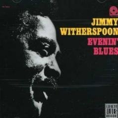 Jimmy Witherspoon (Джимми Уизерспун): Evenin' Blues