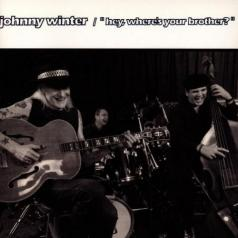 Johnny Winter (Джонни Винтер): Hey, Where's Your Brother?