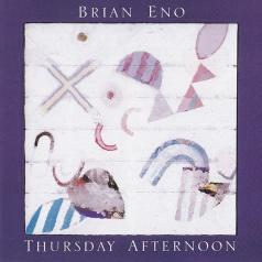Brian Eno (Брайан Ино): Thursday Afternoon