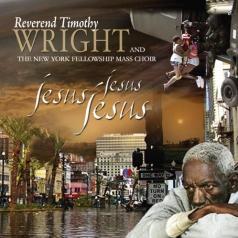 Timothy Rev. Wright: Jesus, Jesus, Jesus