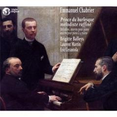 Chabrier, Emmanuel (1841-1894)/Melodies & Piano Works/Brigitte Balleys, Mezzo-Soprano/Laurent Martin & Eric Cerantola, Piano