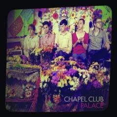 Chapel Club: Palace