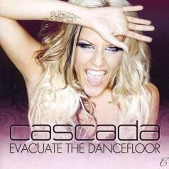 Cascada (Каскада): Evacuate The Dancefloor
