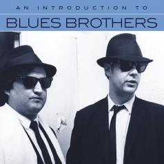 Blues Brothers (Братья Блюз): An Introduction To