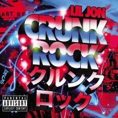 Lil Jon (Лил Джон): Crunk Rock