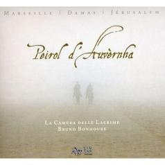 La Camera delle Lacrime (Камера делле Лакриме): Peirol D'Auvergne: Chansons De Troubadour Marseille, Damas, Jerusalem/La Camera Delle Lacrime, B. Bonhoure