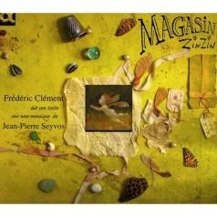 Frederic Clement (Фредерик Клементс): Magasin Zinzin/Frederic Clement Dit Son Texte Sur Une Musique De Jean-Pierre Seyvos
