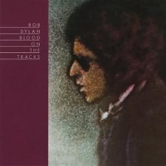Bob Dylan (Боб Дилан): Blood On The Tracks
