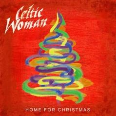 Celtic Woman (Селтик Вумен): Home For Christmas