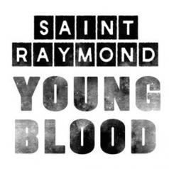Saint Raymond (Сайнт Раймонд): Young Blood