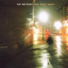 Pat Metheny (Пэт Метени): One Quiet Night