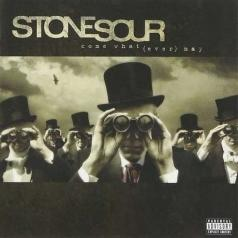 Stone Sour: Come What[Ever] May