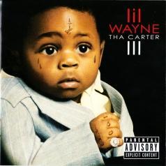 Lil Wayne (Лил Уэйн): Tha Carter III