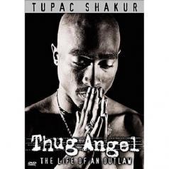 2Pac (Тупак Шакур): Thug Angel