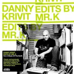 Danny Krivit: Edits By Mr. K Vol. 2: Music Of The Earth