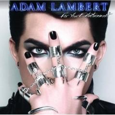 Adam Lambert (Адам Ламберт): For Your Entertainment