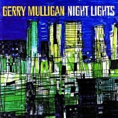 Gerry Mulligan (Джерри Маллиган): Night Lights