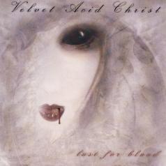 Velvet Acid Christ: Lust For Blood