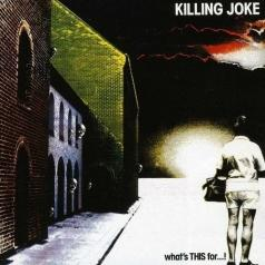 Killing Joke (Киллен Джок): What's This For..!